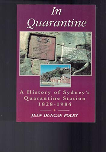 9780864177032: In Quarantine: A History of Sydney's Quarantine Station 1828-1984