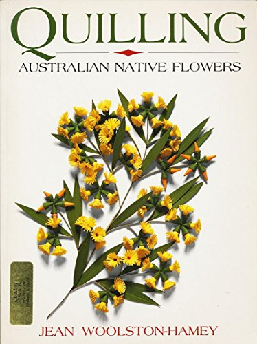 9780864177247: Quilling Australian Native Flowers