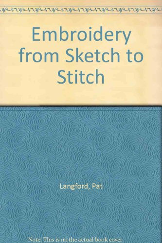 9780864177629: Embroidery from Sketch to Stitch