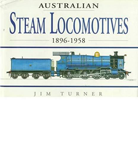 9780864177780: Australian Steam Locomotives: 1896-1958