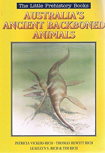 AUSTRALIA'S ANCIENT BACKBONED ANIMALS: VICKERS-RICH,PATRICIA; RICH,THOMAS HEWITT;