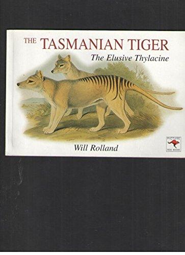 9780864178664: The Tasmanian Tiger: The Elusive Thylacine