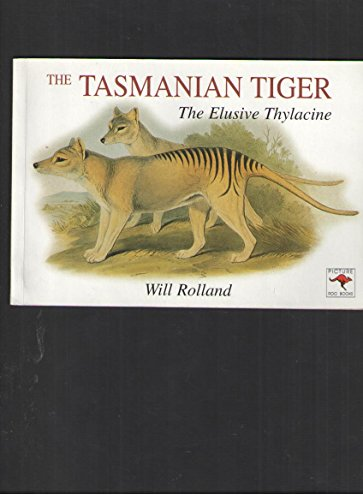 9780864178664: The Tasmanian Tiger: The Elusive Thylacine (Picture Roo Book Series)