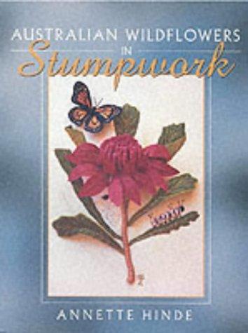 9780864178831: Australian Wildflowers in Stumpwork