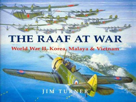 9780864178893: The RAAF at war: World War II, Korea, Malaya & Vietnam
