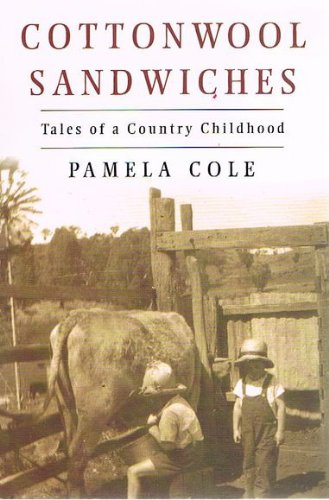 Cottonwool Sandwiches Tales of a Country Childhood: Pamela Cole