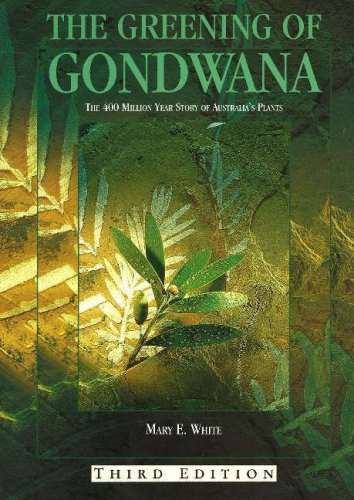 The Greening of Gondwana: The 400 Million Year Story of Australia's Plants [Third 3rd Edition]...