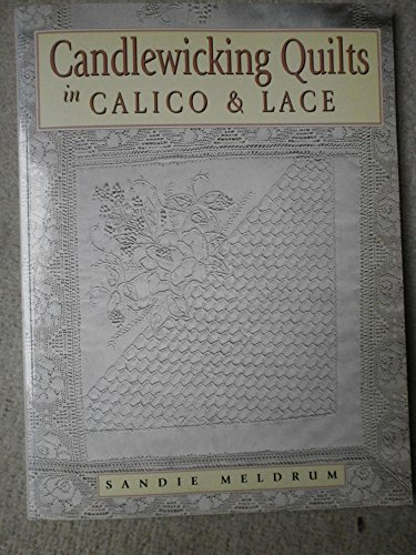 9780864179104: Candlewicking Quilts in Calico and Lace