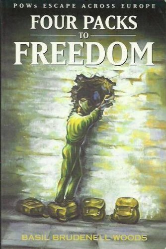 FOUR PACKS TO FREEDOM - POWs Escape Across Europe,: Basil Brudenell-Woods, edited by June Hall