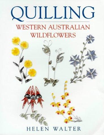 9780864179234: Quilling Western Australian Wildflowers