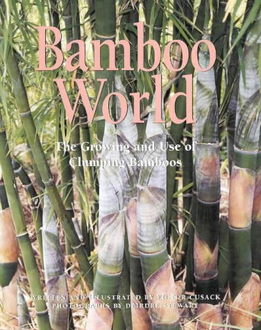 9780864179340: Bamboo World - The Growing and Use of Clumping Bamboos