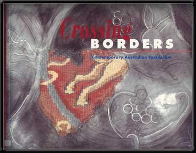 9780864183309: Crossing Borders: Contemporary Australian Textile Art