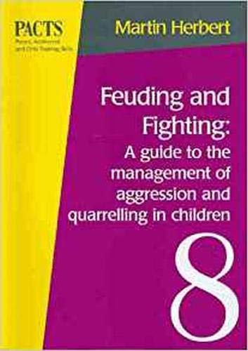 Feuding and Fighting: a Guide to the Management of Aggression and Quarrelling in Children (9780864312433) by Martin Herbert