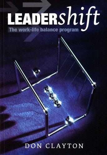 Leadershift: The Work-Life Balance Program (Paperback): Don Clayton