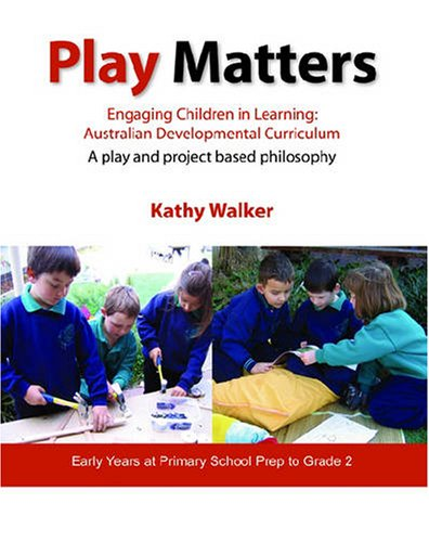 9780864316394: Play Matters: Engaging Children in Learning: The Australian Developmental Curriculum