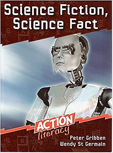 Science Fiction, Science Fact - Action Literacy: Peter Gribben and Wendy St Germain