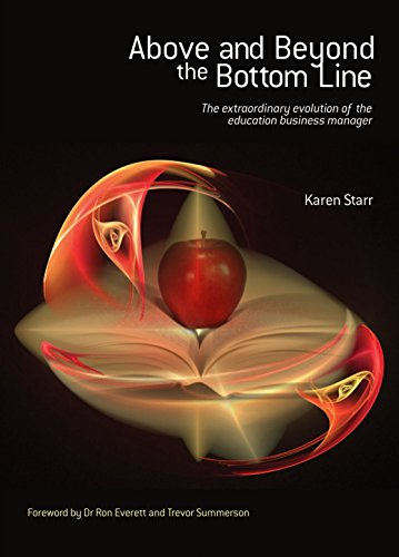 Above and Beyond the Bottom Line: The Extraordinary Evolution of Education Business Management: ...