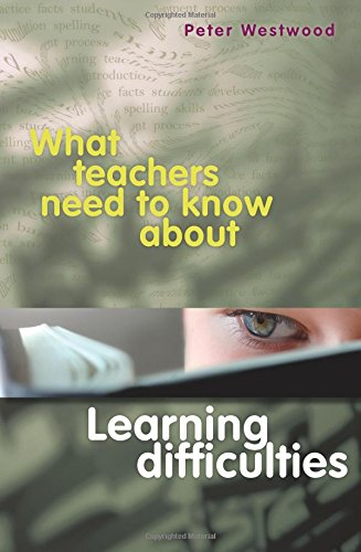 What Teachers Need to Know about Learning Difficulties (Paperback): Peter Westwood