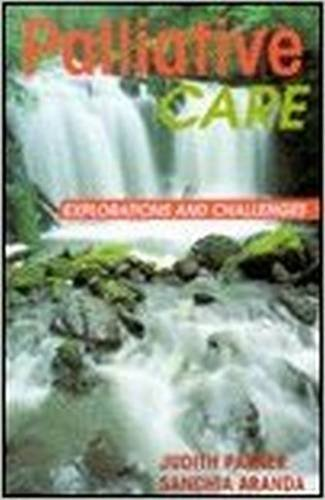 9780864331205: Palliative Care: Explorations and Challenges, 1e