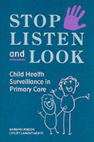 9780864331311: Stop, Listen and Look: Child Health Surveillance in Primary Care
