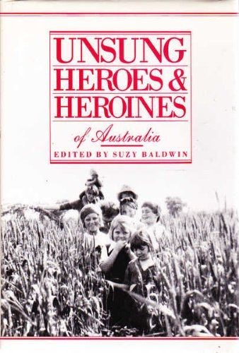 9780864361592: Unsung Heroes and Heroines of Australia