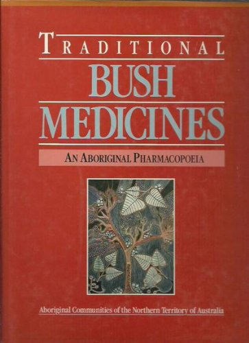 9780864361677: Traditional Bush Medicines. An Aboriginal Pharmacopoeia