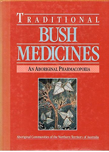9780864361677: Traditional Bush Medicines: An Aboriginal Pharmacopoeia