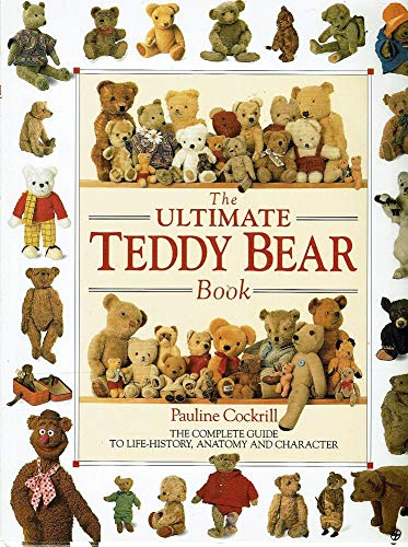 9780864382092: The Ultimate Teddy Bear Book; the Complete Guide to Live-History, Anatomy and Character