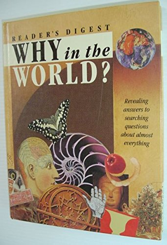 9780864384737: Why in the World? Revealing Answers to Searching Questions About Almost Everything