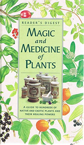 Reader's Digest magic and medicine of plants: Editor-Lorna Cartwright; Editor-Tim