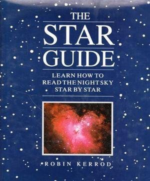 9780864385697: The Star Guide - Learn How To Read The Night Sky Star By Star