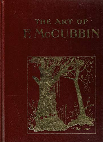 The Art Of Frederick McCubbin: Forty-Five Illustrations In Colour & Black & White: ...