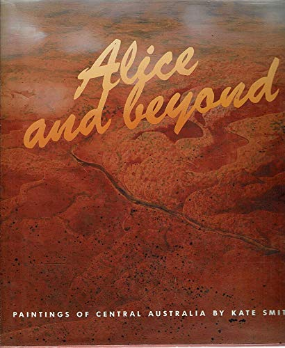 9780864390899: Alice and beyond: Paintings of Central Australia