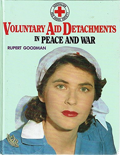 VADs in Peace and War: The History of Voluntary Aid Detachments in Australia During the 20th Cent...