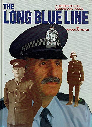 The Long Blue Line. A History of: Johnston, W. Ross.
