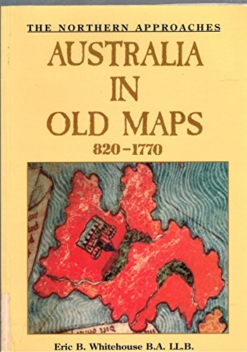9780864391773: Australia in old maps, 820 to 1770: The ...