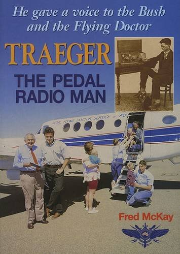 9780864391926: Traeger - The Pedal Radio Man: He Gave a Voice to the Bush and the Flying Doctor