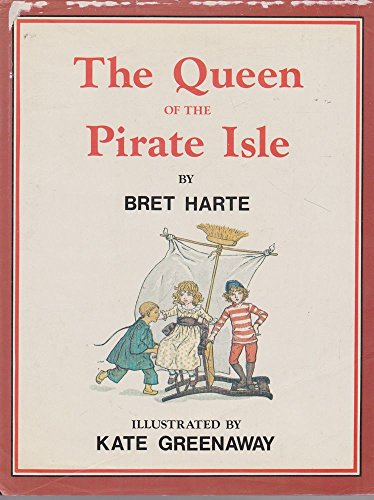 The Queen of the Pirate Isle: Harte, Bret Illustrated