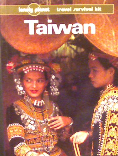 9780864420145: Taiwan: A Travel Survival Kit (Lonely Planet Taiwan: Travel Survival Kit)