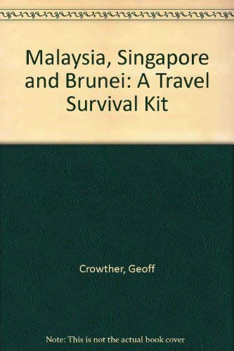 Malaysia, Singapore & Brunei: (Lonely Planet, A Travel Survival Kit) 3rd Edition (0864420226) by Crowther, Geoff; Wheeler, Tony