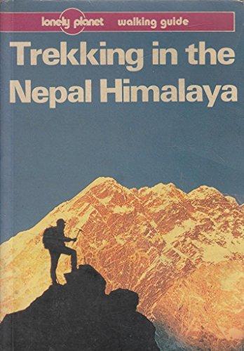 Trekking in the Nepal Himalaya (Lonely Planet Walking Guides): Armington, Stan