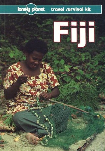 Fiji: A Travel Survival Kit (Lonely Planet Travel Survival Kit): Rob Kay