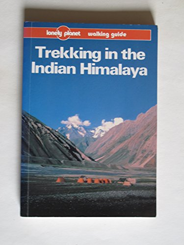 9780864420930: Lonely Planet Trekking in the Indian Himalaya
