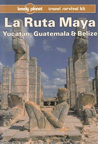 9780864421050: Lonely Planet LA Ruta Maya, Yucatan, Guatemala and Belize