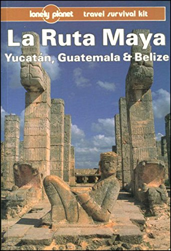 9780864421050: Lonely Planet LA Ruta Maya, Yucatan, Guatemala and Belize (Lonely Planet Travel Guides)