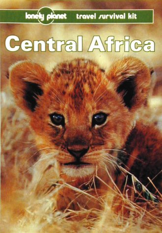 Lonely Planet Central Africa: Newton, Alex