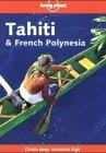 9780864421432: Tahiti & French Polynesia (Lonely Planet Travel Survival Kit)
