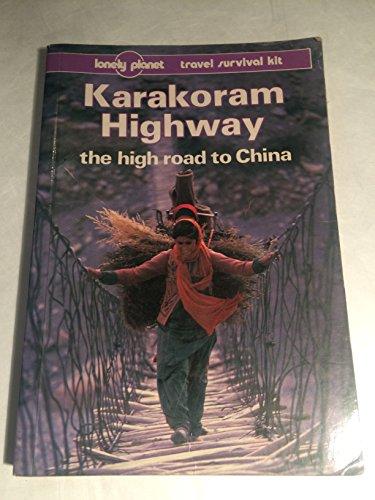 9780864421654: KARAKORAM HIGHWAY 2ED: The High Road to China (Travel guide)