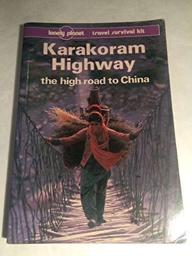 9780864421654: Lonely Planet Karakoram Highway: The High Road to China