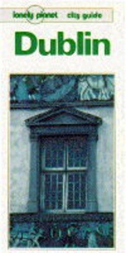 Dublin (Lonely Planet City Guide): Tony Wheeler